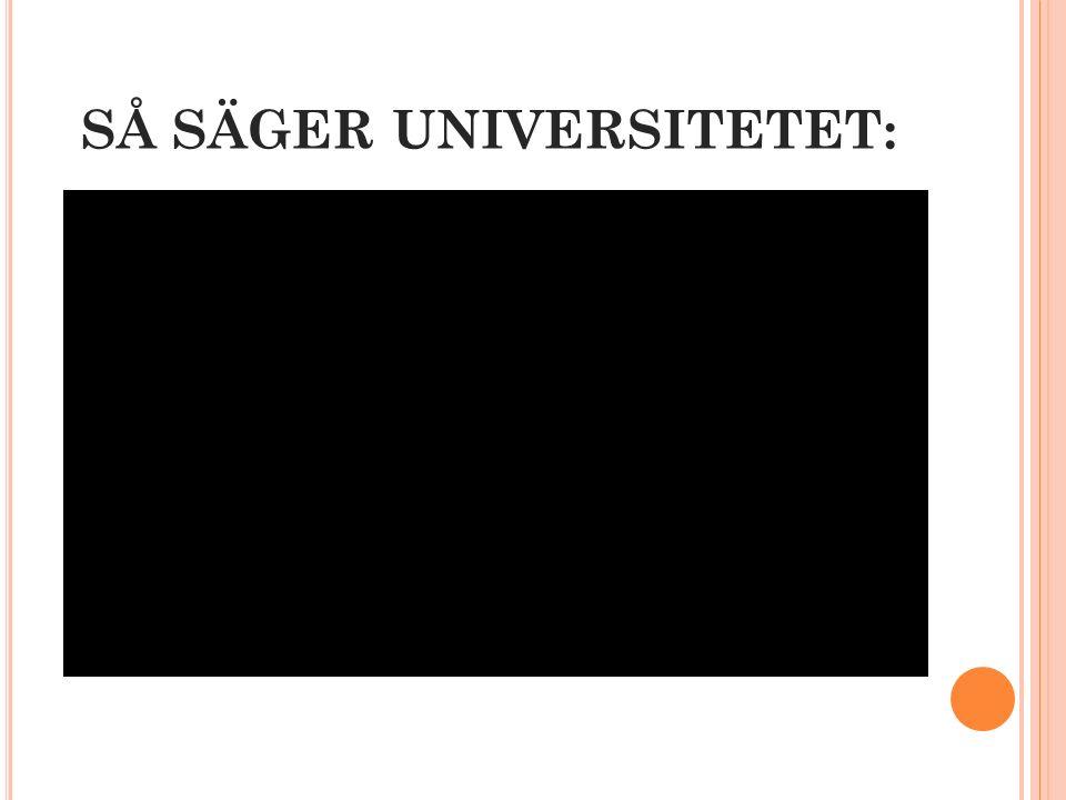 SÅ SÄGER UNIVERSITETET: