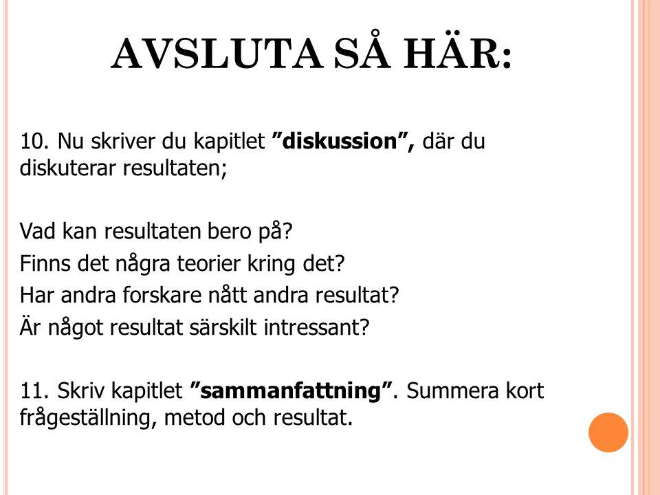 AVSLUTA SÅ HÄR: 10.