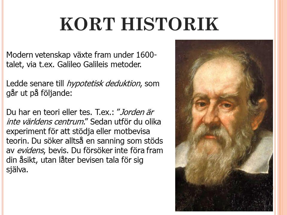 KORT HISTORIK Modern vetenskap växte fram under 1600- talet, via t.ex.