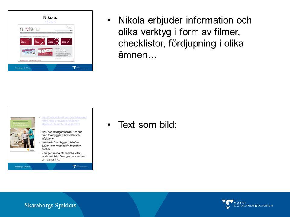 Skaraborgs Sjukhus Nikola erbjuder information och olika verktyg i form av filmer, checklistor, fördjupning i olika ämnen… Text som bild: