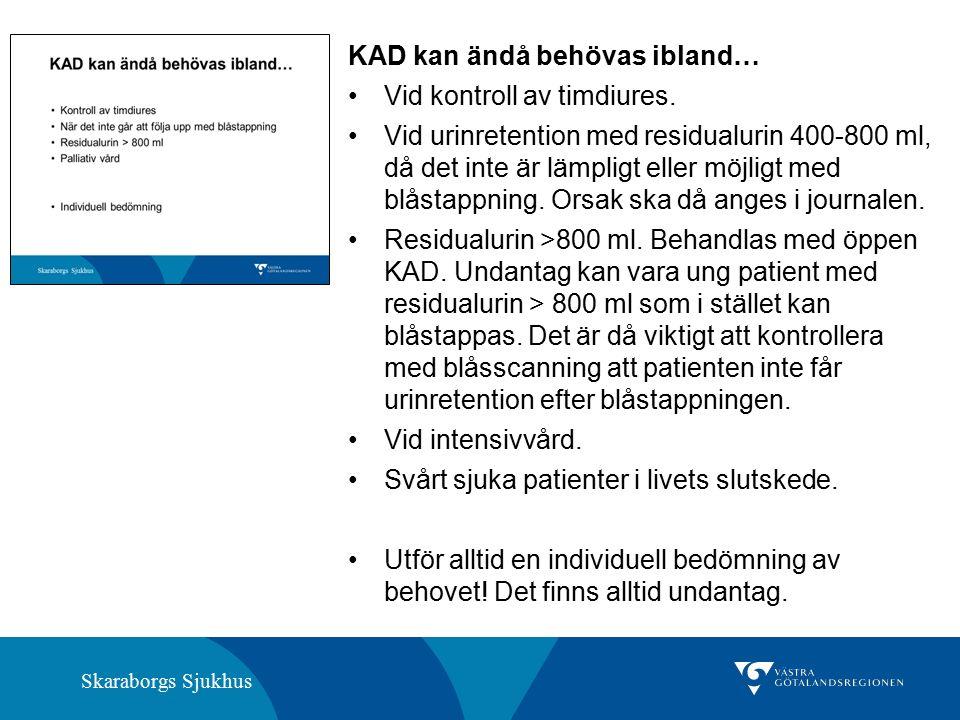 Skaraborgs Sjukhus KAD kan ändå behövas ibland… Vid kontroll av timdiures.