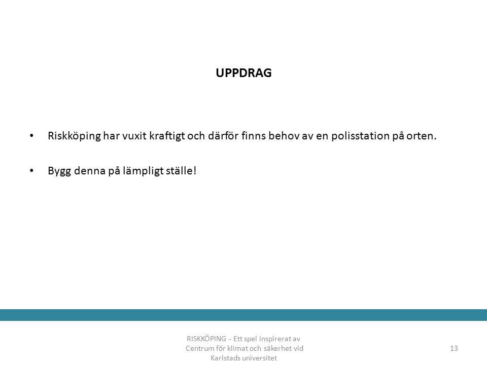 UPPDRAG Riskköping har vuxit kraftigt och därför finns behov av en polisstation på orten.