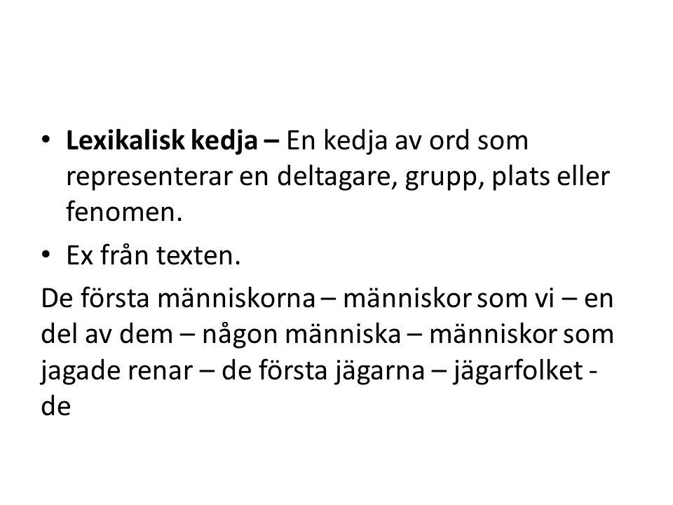 Lexikalisk kedja – En kedja av ord som representerar en deltagare, grupp, plats eller fenomen.