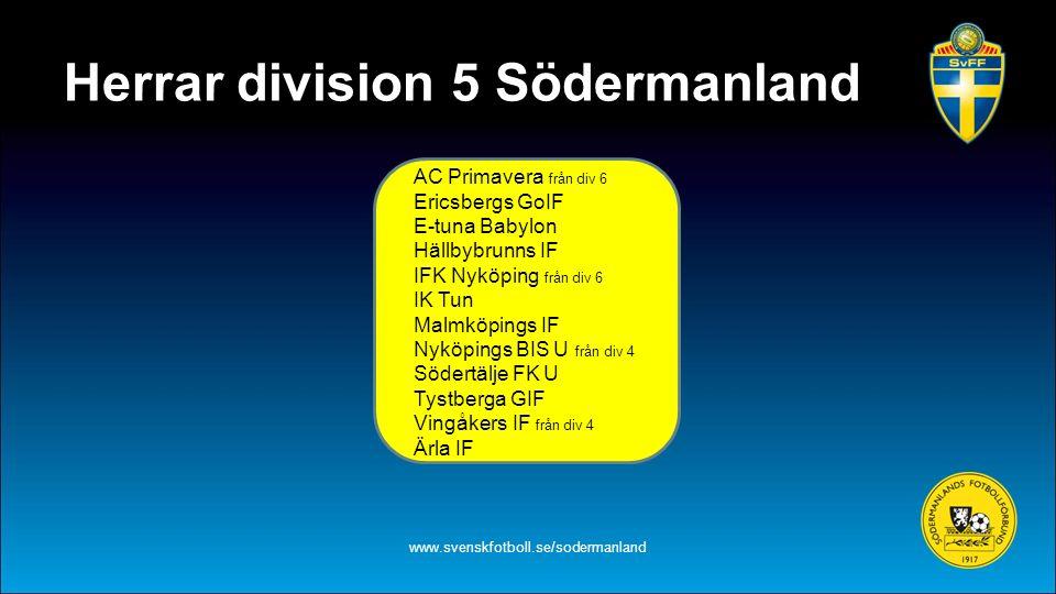 Herrar division 5 Södermanland www.svenskfotboll.se/sodermanland AC Primavera från div 6 Ericsbergs GoIF E-tuna Babylon Hällbybrunns IF IFK Nyköping f