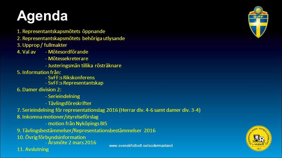 Information från: SvFF:s Rikskonferens SvFF:s Representantskap www.svenskfotboll.se/sodermanland