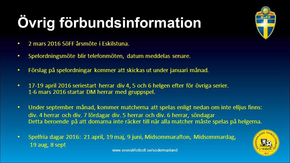 Övrig förbundsinformation 2 mars 2016 SöFF årsmöte i Eskilstuna. Spelordningsmöte blir telefonmöten, datum meddelas senare. Förslag på spelordningar k