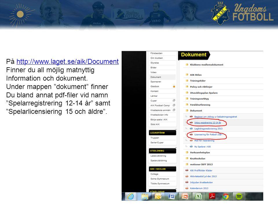 På http://www.laget.se/aik/Documenthttp://www.laget.se/aik/Document Finner du all möjlig matnyttig Information och dokument.