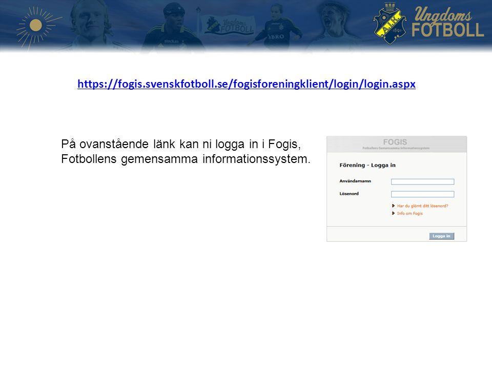 https://fogis.svenskfotboll.se/fogisforeningklient/login/login.aspx På ovanstående länk kan ni logga in i Fogis, Fotbollens gemensamma informationssystem.