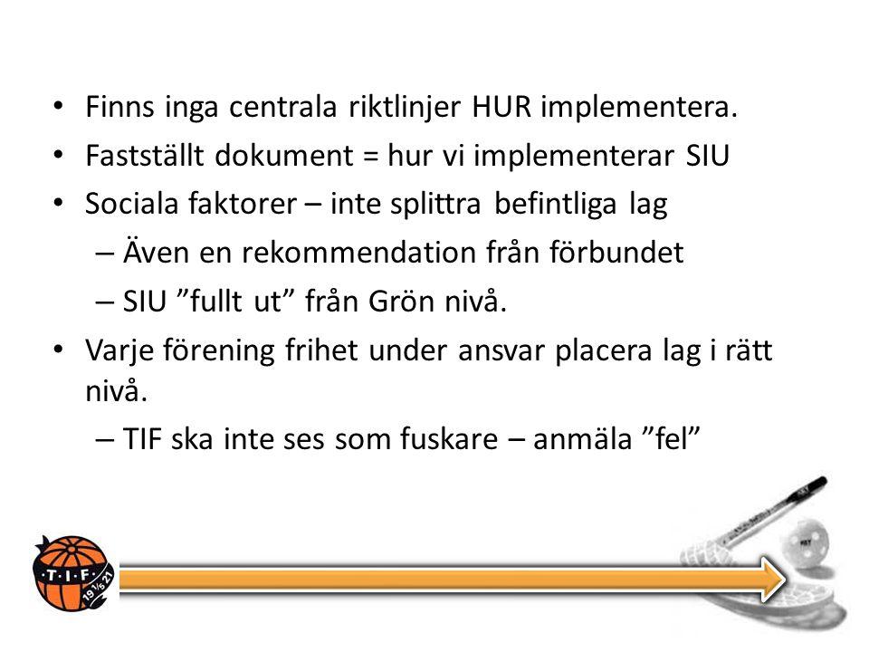Finns inga centrala riktlinjer HUR implementera.