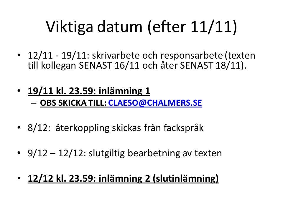 Viktiga datum (efter 11/11) 12/11 - 19/11: skrivarbete och responsarbete (texten till kollegan SENAST 16/11 och åter SENAST 18/11).