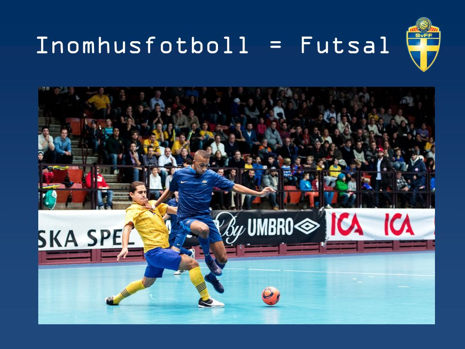 Inomhusfotboll = Futsal