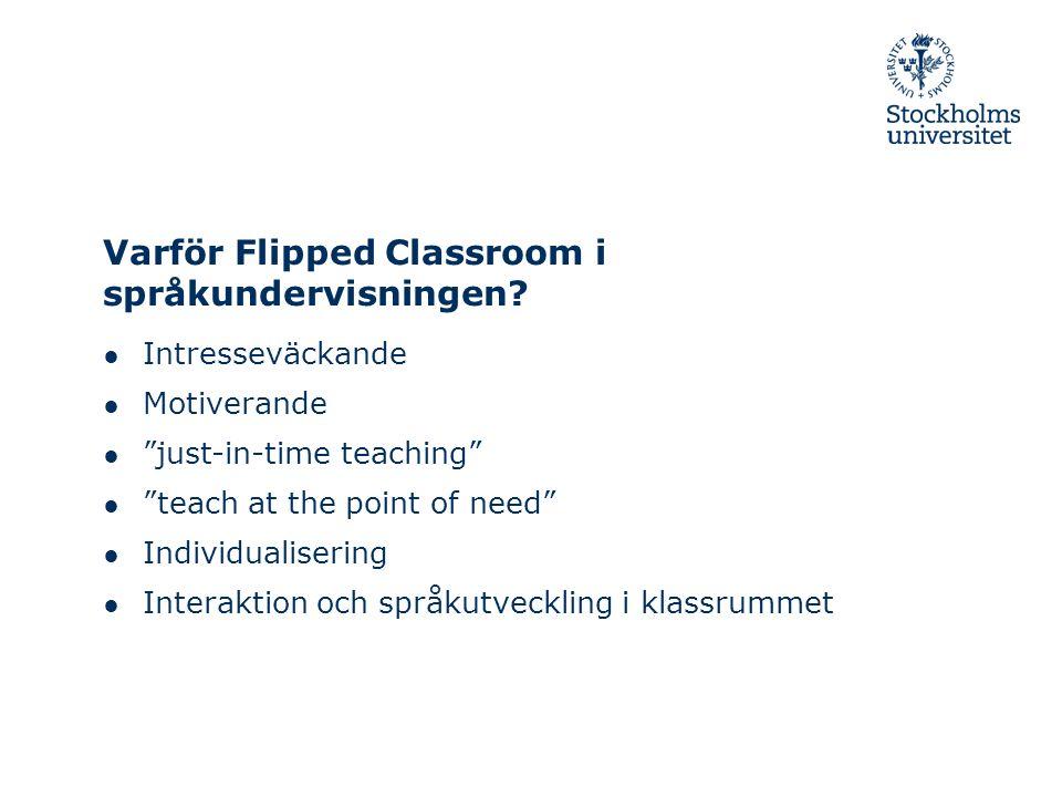 Språkundervisningen i skolan och Flipped Classrom – vad kan man göra.