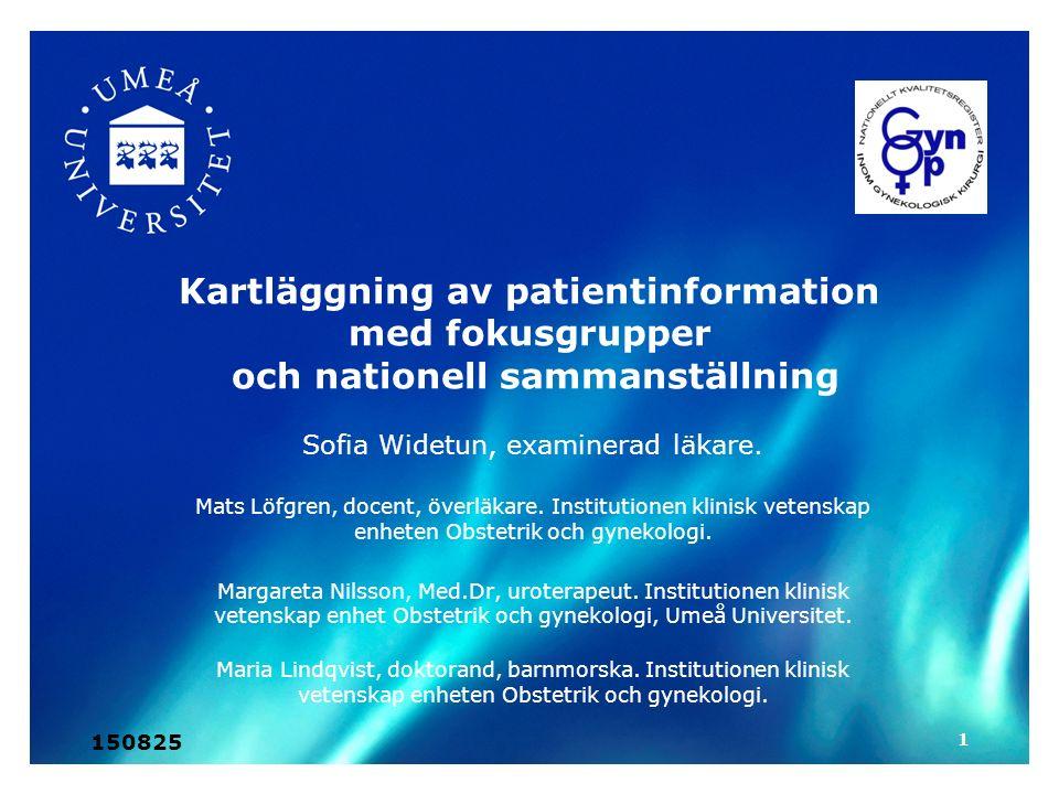 Kartläggning av patientinformation med fokusgrupper och nationell sammanställning Sofia Widetun, examinerad läkare.