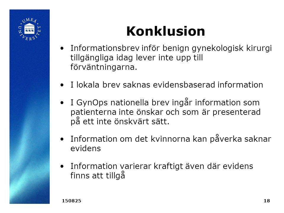 Konklusion Informationsbrev inför benign gynekologisk kirurgi tillgängliga idag lever inte upp till förväntningarna.