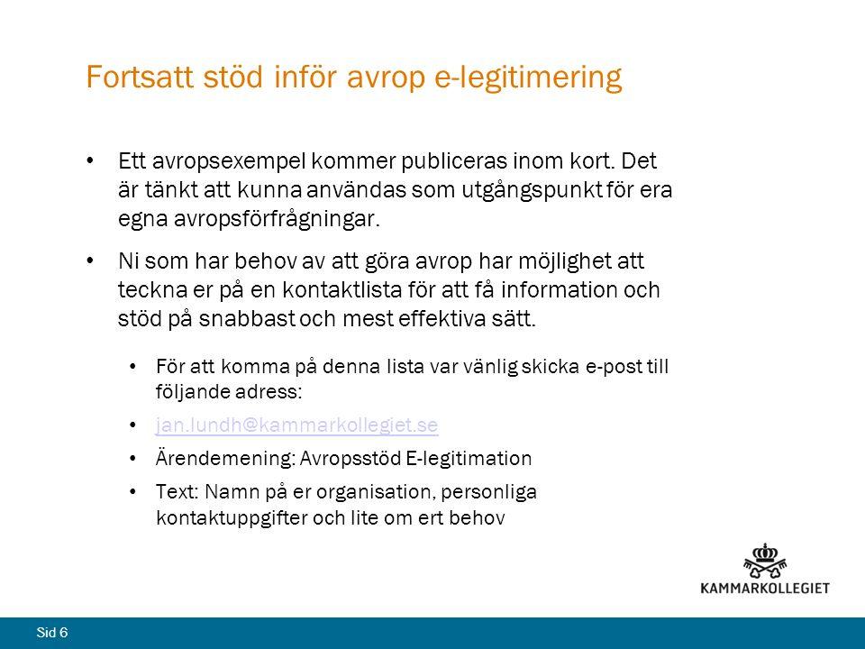 Sid 6 Fortsatt stöd inför avrop e-legitimering Ett avropsexempel kommer publiceras inom kort.