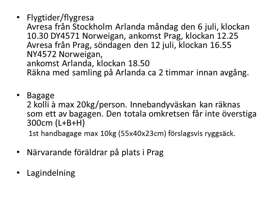 Flygtider/flygresa Avresa från Stockholm Arlanda måndag den 6 juli, klockan 10.30 DY4571 Norweigan, ankomst Prag, klockan 12.25 Avresa från Prag, söndagen den 12 juli, klockan 16.55 NY4572 Norweigan, ankomst Arlanda, klockan 18.50 Räkna med samling på Arlanda ca 2 timmar innan avgång.