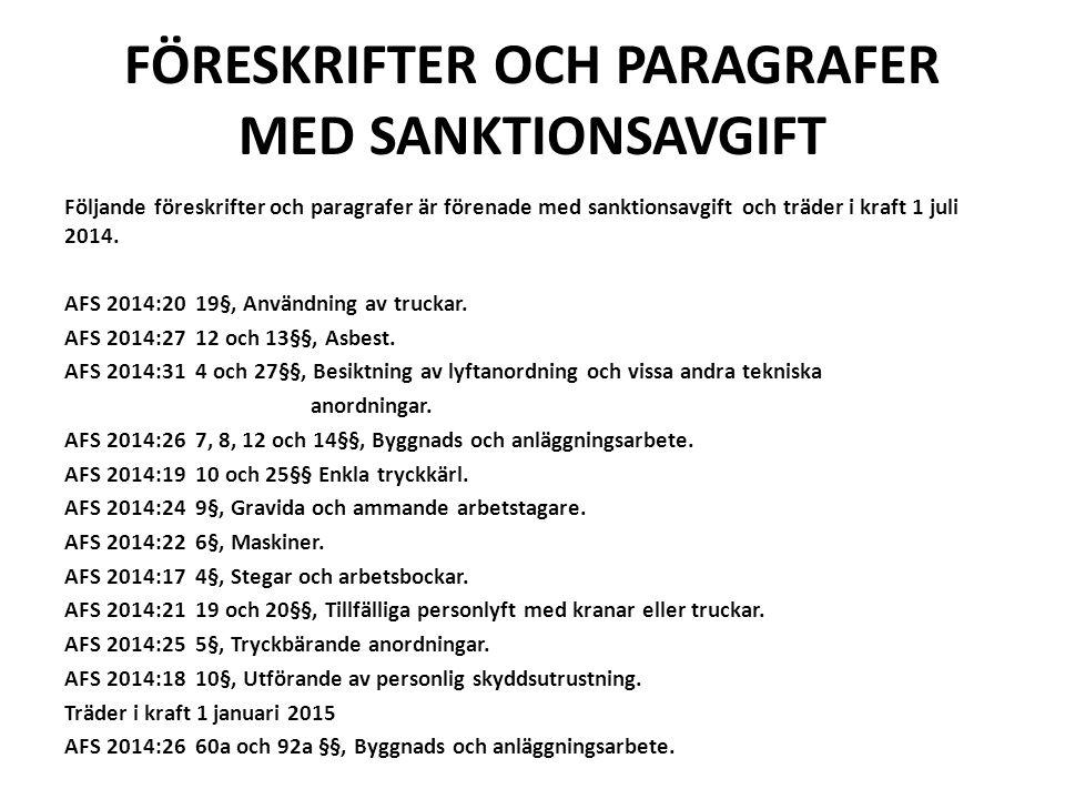 FÖRESKRIFTER OCH PARAGRAFER MED SANKTIONSAVGIFT Följande föreskrifter och paragrafer är förenade med sanktionsavgift och träder i kraft 1 juli 2014.