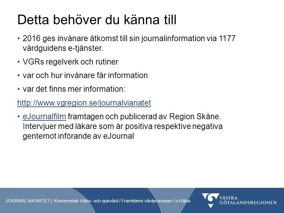 Detta behöver du känna till 2016 ges invånare åtkomst till sin journalinformation via 1177 vårdguidens e-tjänster.