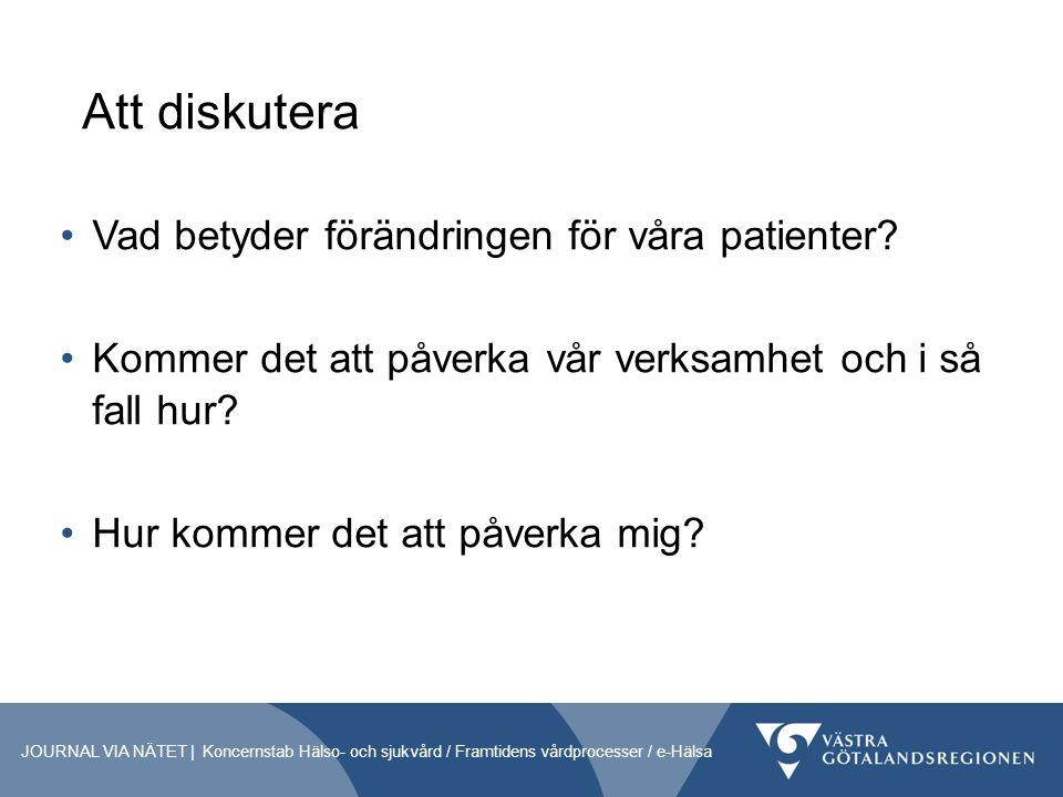 Att diskutera Vad betyder förändringen för våra patienter.
