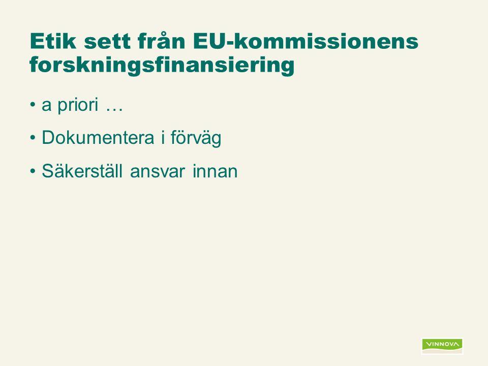 Infogad sidfot, datum och sidnummer syns bara i utskrift (infoga genom fliken Infoga -> Sidhuvud/sidfot) Etik sett från EU-kommissionens forskningsfinansiering a priori … Dokumentera i förväg Säkerställ ansvar innan