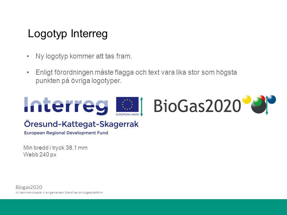 Biogas2020 -tillsammans skapar vi en gemensam Skandinavisk biogasplattform Logotyp Interreg Ny logotyp kommer att tas fram.