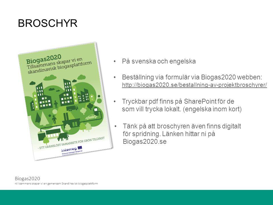 Biogas2020 -tillsammans skapar vi en gemensam Skandinavisk biogasplattform BROSCHYR På svenska och engelska Beställning via formulär via Biogas2020 webben: http://biogas2020.se/bestallning-av-projektbroschyrer/ Tryckbar pdf finns på SharePoint för de som vill trycka lokalt.