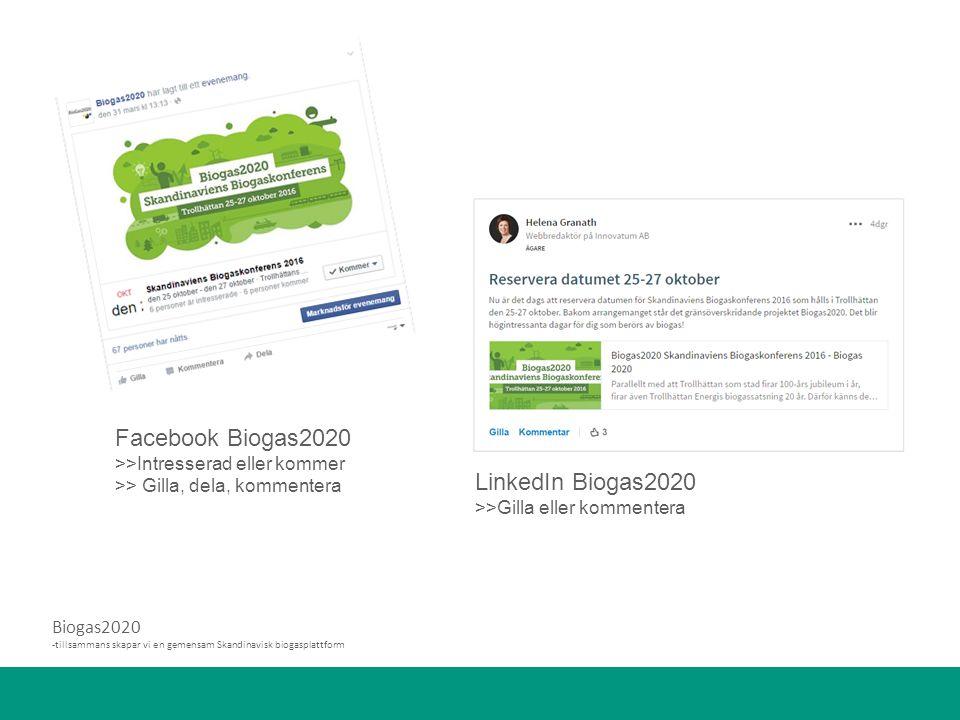 LinkedIn Biogas2020 >>Gilla eller kommentera Facebook Biogas2020 >>Intresserad eller kommer >> Gilla, dela, kommentera