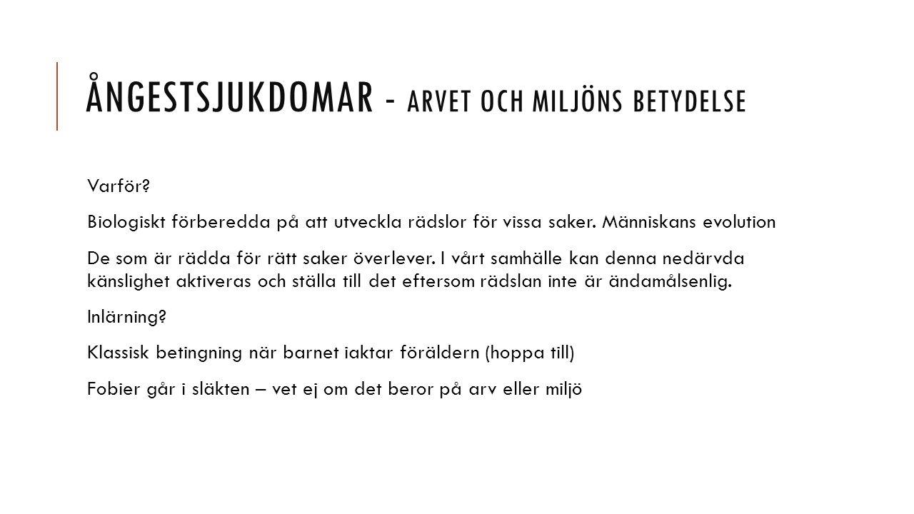 ÅNGESTSJUKDOMAR - ARVET OCH MILJÖNS BETYDELSE Varför.