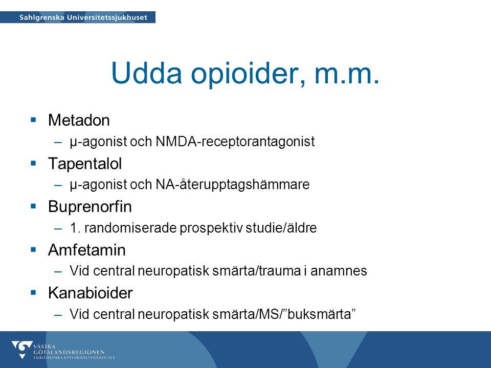 Udda opioider, m.m.  Metadon –µ-agonist och NMDA-receptorantagonist  Tapentalol –µ-agonist och NA-återupptagshämmare  Buprenorfin –1. randomiserade