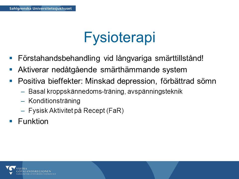 Fysioterapi  Förstahandsbehandling vid långvariga smärttillstånd.