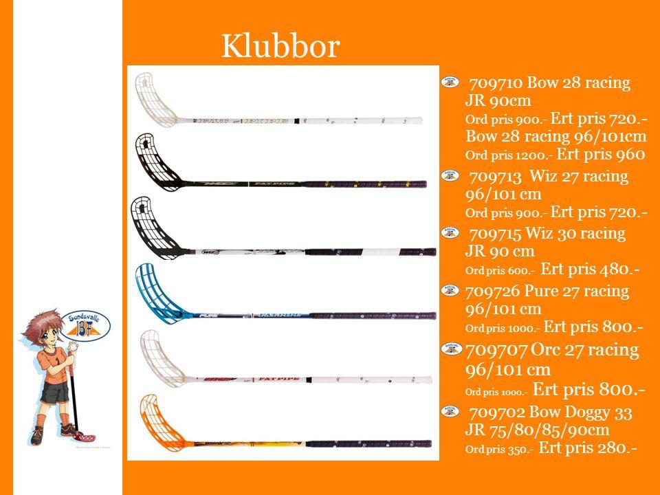 Klubbor 709714 Orc 30 racing JR 85/90 cm Ord pris 700.- Ert pris 560.- 709724 Bow 26 racing 96/101 cm Ord pris 1 300.- Ert pris 1040.- 408401 Small stickbag Ord pris 200.- Ert pris 160.- 408402 Big stickbag Ord pris 400.- Ert pris 300.- 709810 Orc blad Ord pris 250.- Ert pris 200 709801 Pure blad Ord pris 250.- Ert pris 200 709830 Wis blad Ord pris 230.- Ert pris 185.- 709830 Wis blad Ord pris 230.- Ert pris 185.-