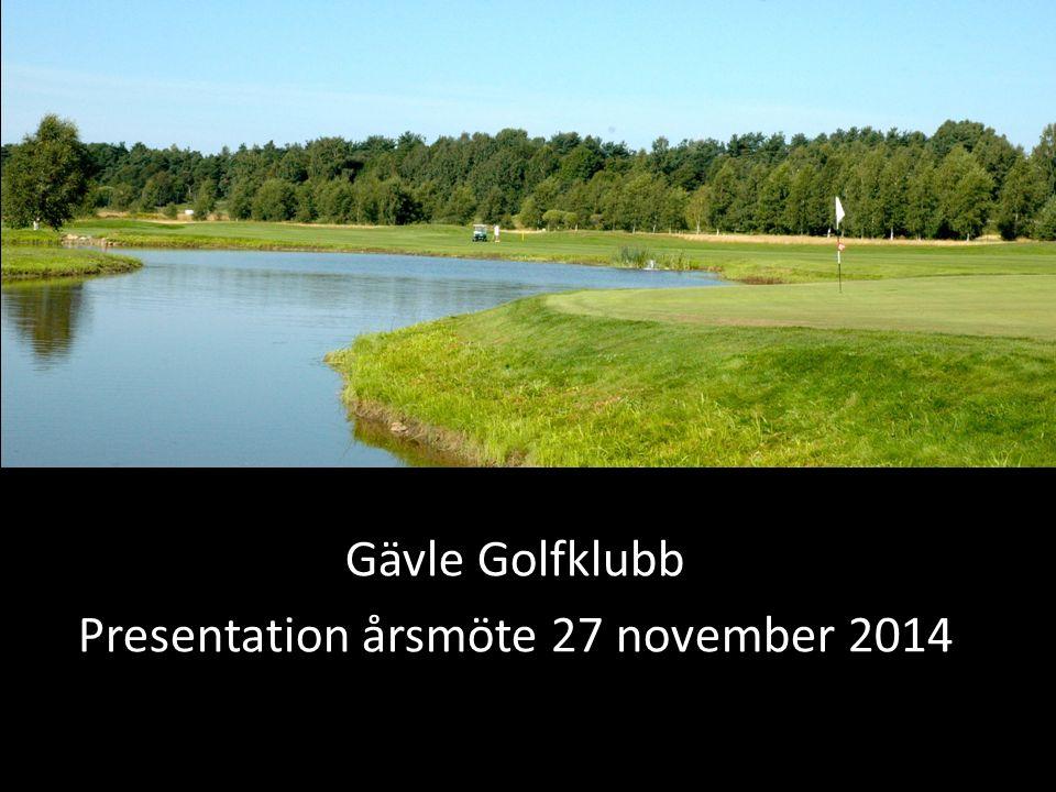 Styrelsens info beträffande framtida finansieringsform Gävle Golfklubb Presentation årsmöte 27 november 2014
