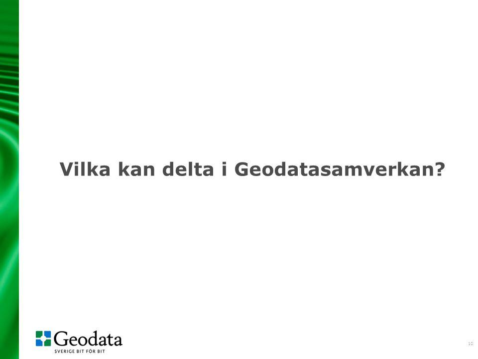 10 Vilka kan delta i Geodatasamverkan