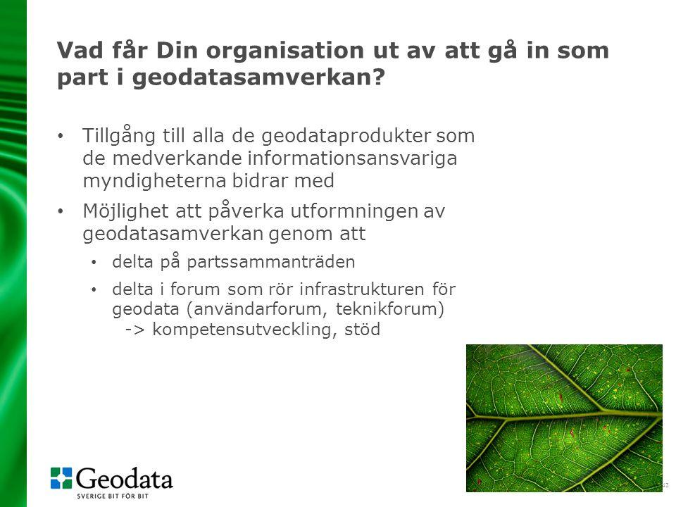 43 Vad får Din organisation ut av att gå in som part i geodatasamverkan.