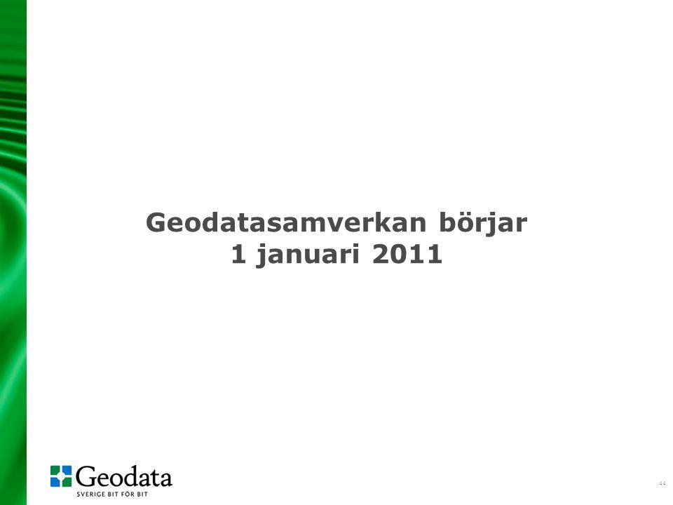 44 Geodatasamverkan börjar 1 januari 2011
