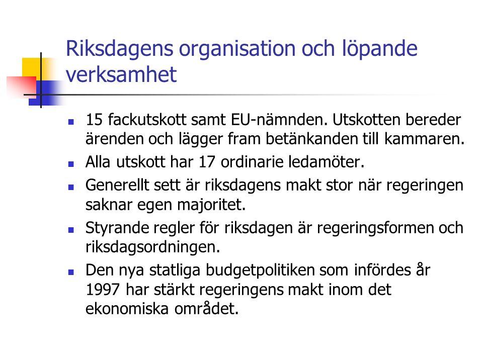 Riksdagens organisation och löpande verksamhet 15 fackutskott samt EU-nämnden.