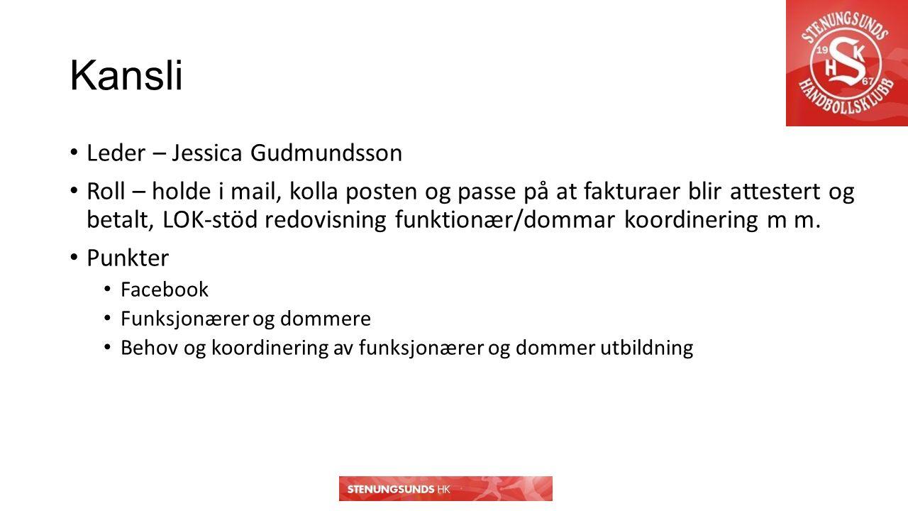 Kansli Leder – Jessica Gudmundsson Roll – holde i mail, kolla posten og passe på at fakturaer blir attestert og betalt, LOK-stöd redovisning funktionær/dommar koordinering m m.