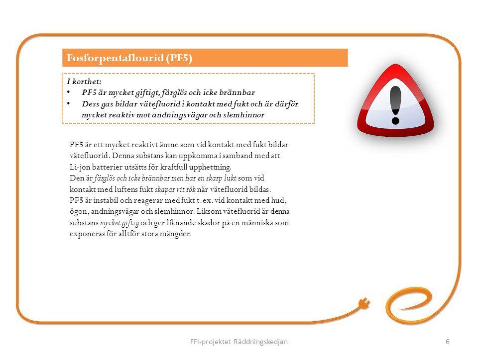 PF5 är ett mycket reaktivt ämne som vid kontakt med fukt bildar vätefluorid.