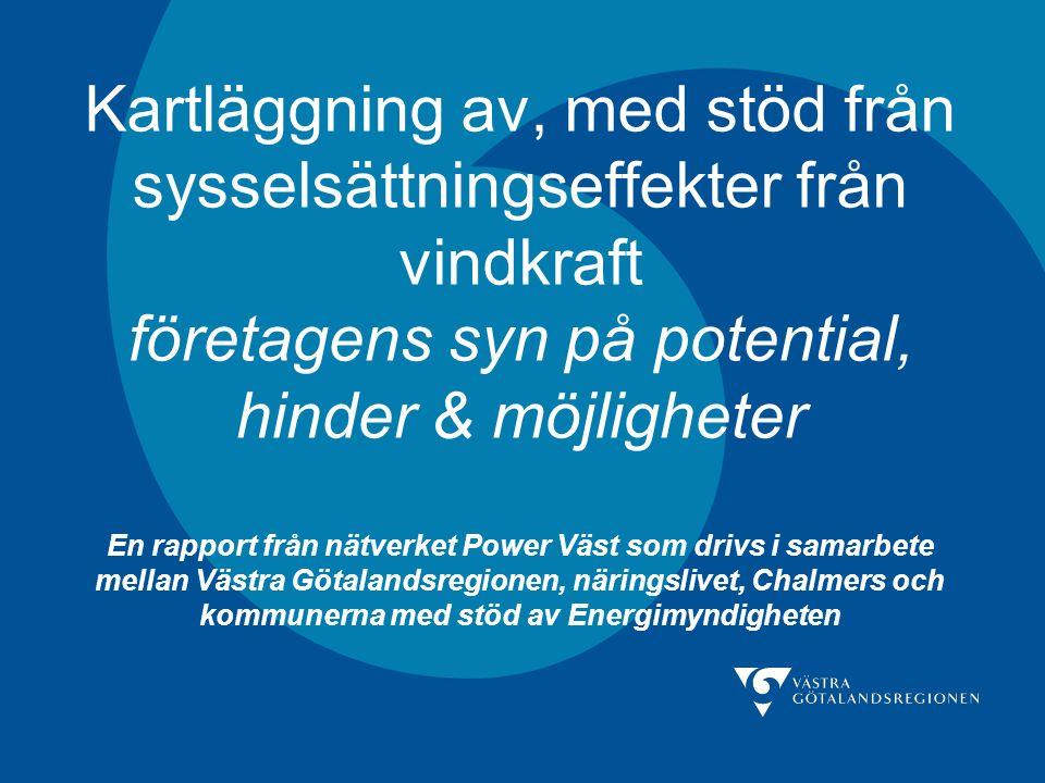 Kartläggning av, med stöd från sysselsättningseffekter från vindkraft företagens syn på potential, hinder & möjligheter En rapport från nätverket Powe