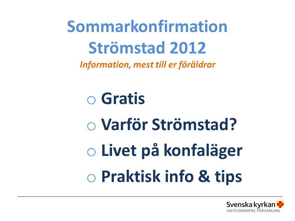 Sommarkonfirmation Strömstad 2012 Information, mest till er föräldrar o Gratis o Varför Strömstad.