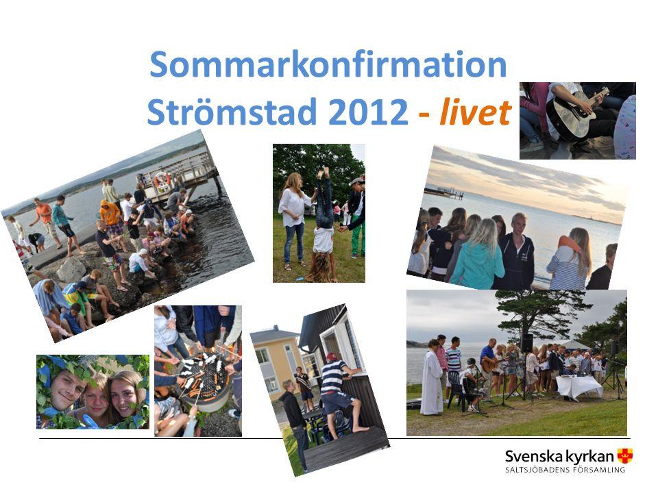 Sommarkonfirmation Strömstad 2012 – ibland tokroligt o Konfirmanderna ska väckas