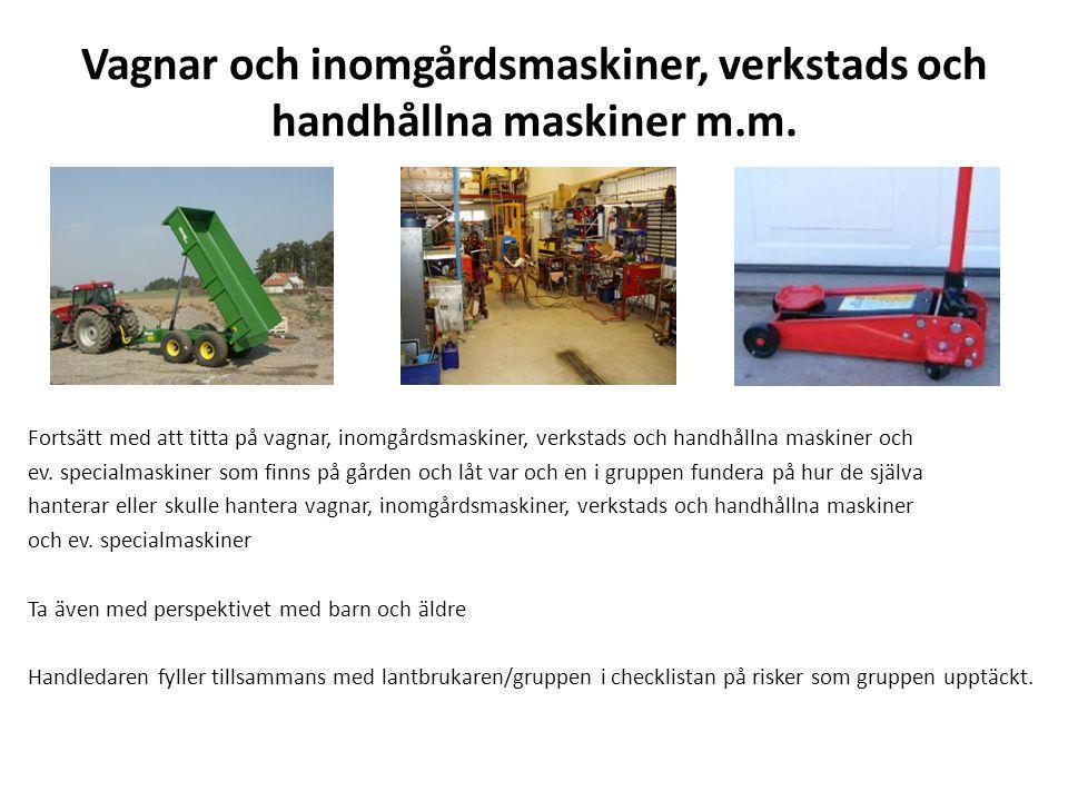 Vagnar och inomgårdsmaskiner, verkstads och handhållna maskiner m.m.