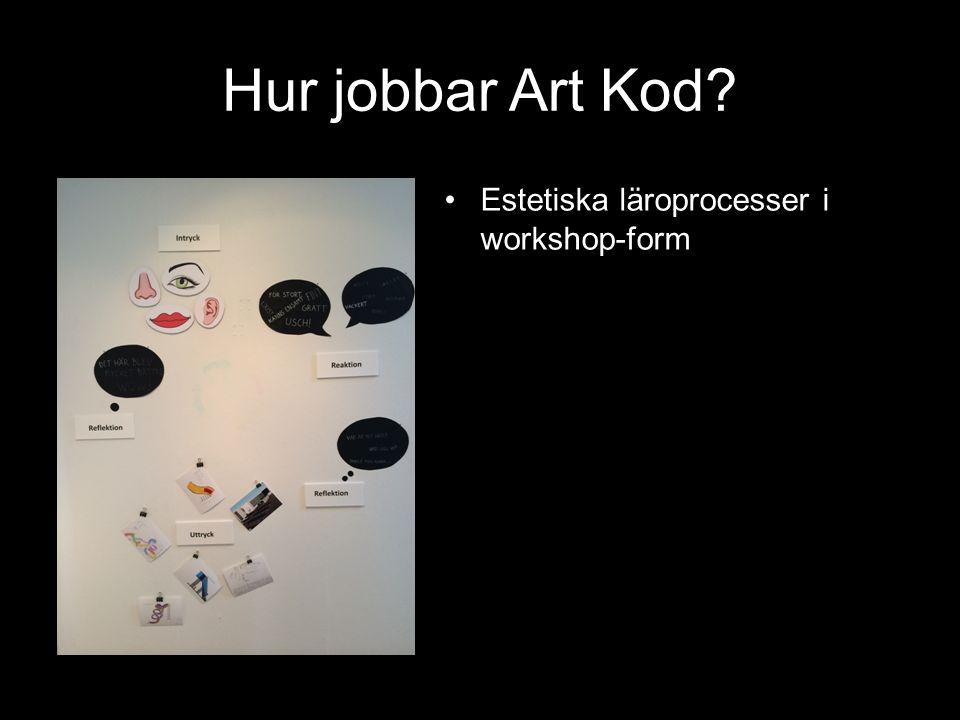 Hur jobbar Art Kod? Estetiska läroprocesser i workshop-form
