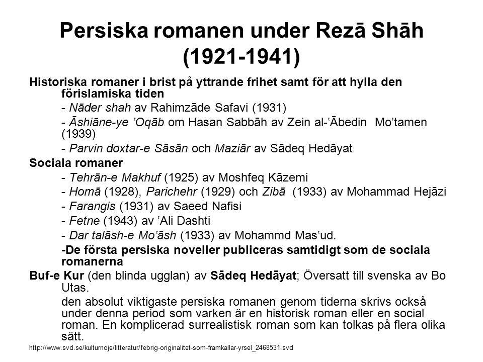 Persiska romanen under Rezā Shāh (1921-1941) Historiska romaner i brist på yttrande frihet samt för att hylla den förislamiska tiden - Nāder shah av R
