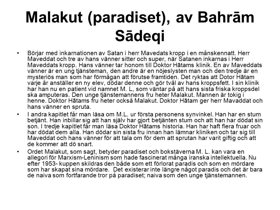 Malakut (paradiset), av Bahrām Sādeqi Börjar med inkarnationen av Satan i herr Mavedats kropp i en månskennatt. Herr Maveddat och tre av hans vänner s