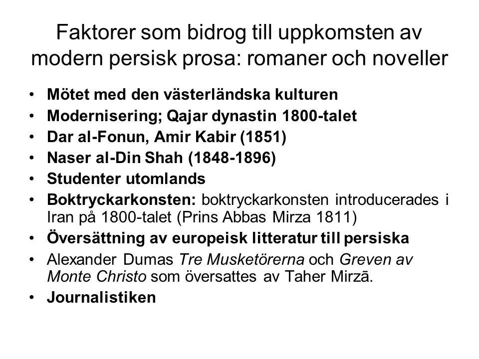Faktorer som bidrog till uppkomsten av modern persisk prosa: romaner och noveller Mötet med den västerländska kulturen Modernisering; Qajar dynastin 1