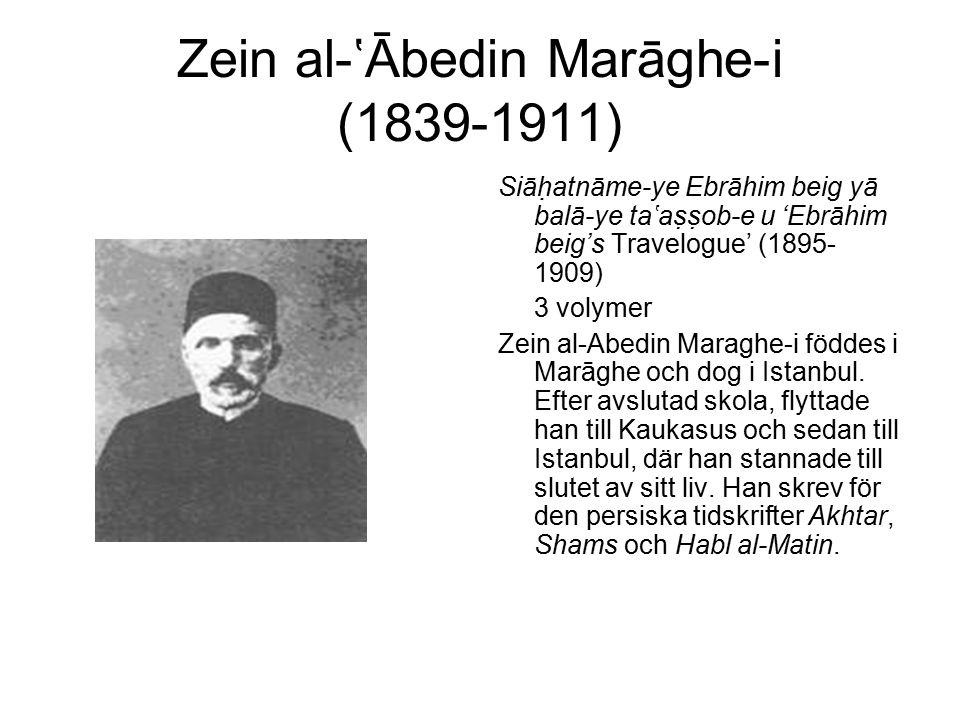 Siāhatnāme-ye Ebrāhim beig yā balā-ye ta'assob-e u (1895-1909) Siāhatnāme-ye Ebrāhim beig yā balā-ye ta'assob-e u är i tre volymer.