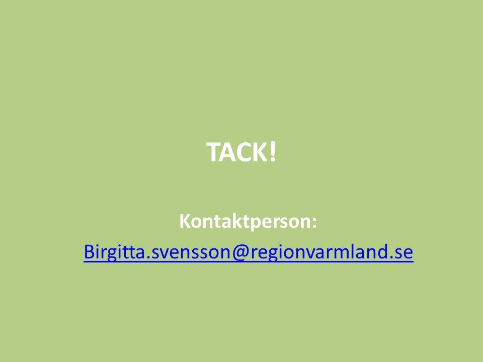 TACK! Kontaktperson: Birgitta.svensson@regionvarmland.se