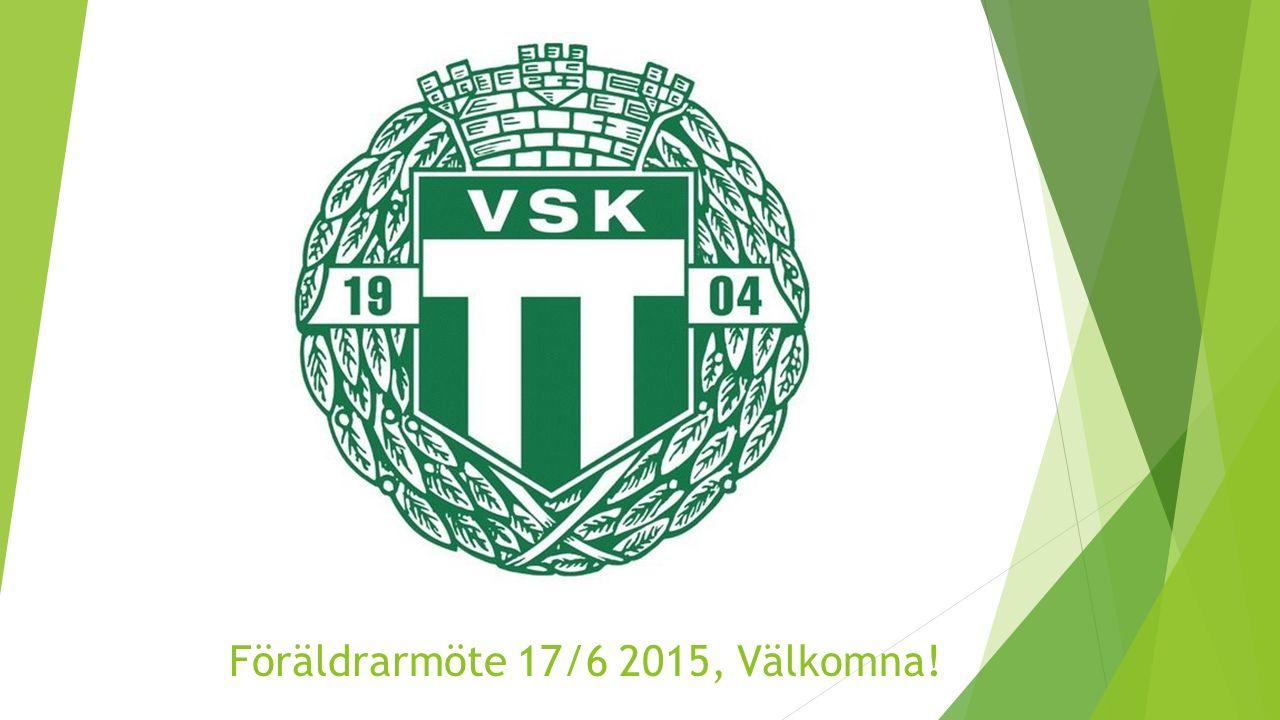 Föräldrarmöte 17/6 2015, Välkomna!
