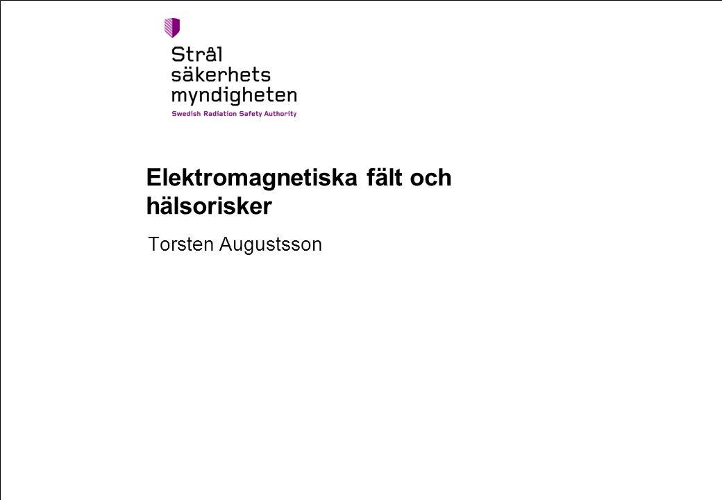 Elektromagnetiska fält och hälsorisker Torsten Augustsson